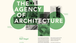 Foros 2017: 'The Agency of Architecture'