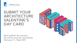 Call for Submissions: Architecture-Themed Valentine's Day Card 2017