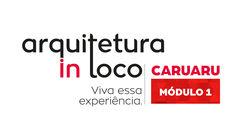 Arquitetura In Loco: Caruaru - Módulo 01