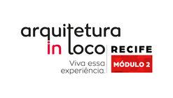 Arquitetura In Loco: Recife - Módulo 02