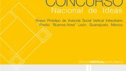 Concurso nacional de ideas 'Nuevo prototipo de vivienda social vertical intraurbano predio 'Buenos Aires' en la Ciudad de León