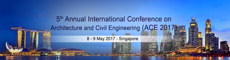 5th Annual International Conference on Architecture and Civil Engineering (ACE 2017), ACE 2017