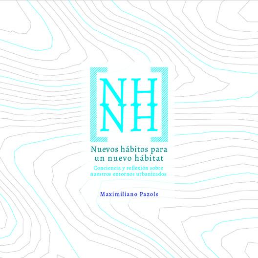 Nuevos hábitos para un nuevo hábitat / Maximiliano Pazols