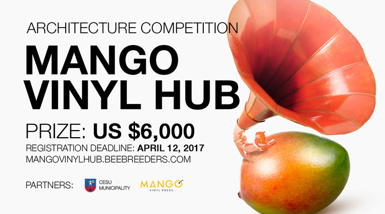 Call for Submissions: Mango Vinyl Hub, Enter the Mango Vinyl Hub ‪architecture‬ ‪competition‬ now! US $6,000 in prize money! Closing date for registration: APRIL 19, 2017