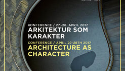 Conference: ARCHITECTURE AS CHARACTER