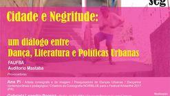 Cidade e Negritude: um diálogo entre Dança, Literatura e Políticas Urbanas