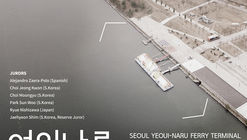 Call for Submissions: Seoul Yeoui-Naru Ferry Terminal Design Competition