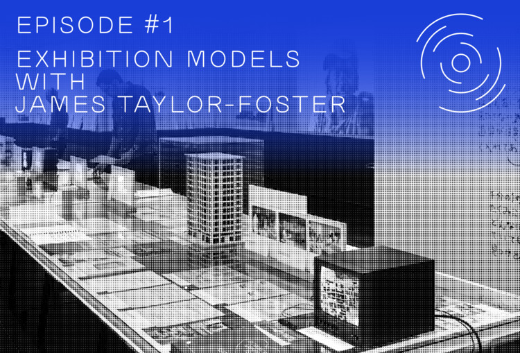 "Introducing GSAPP Conversations' Inaugural Episode: ""Exhibition Models"""