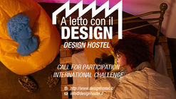 Sleeping with Design - Design Hostel_ Milan Design Week 2017 Call for Submissions