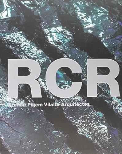 RCR: Aranda Pigem Vilalta Arquitectes