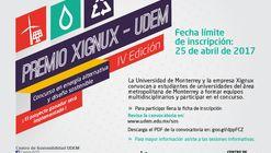 """Premio Xignux-UDEM: Concurso en energía alternativa y diseño sostenible, IV Edición 2017 """"Postulaciones abiertas"""""""