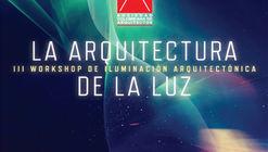 III Workshop de Iluminación Arquitectónica