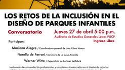 Conferencia: Los retos de la inclusión en el diseño de parques infantiles / PUCP