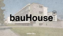 bauHouse: convocatoria abierta para concurso de ideas 24h