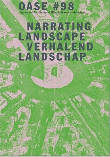 Oase 98: Narrating Urban Landscapes