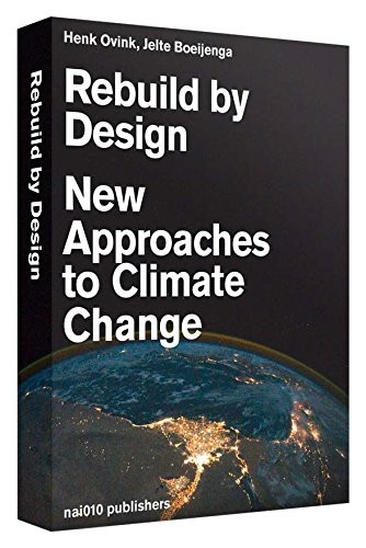 Rebuild by Design: New Approaches to Climate Change