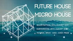Call for Entries: Future House - Micro House