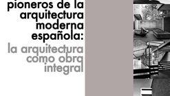 IV Congreso 'Pioneros de la Arquitectura Moderna Española'