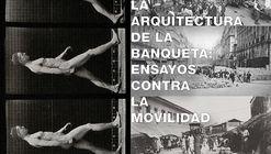 Conferencia Arquitectura de la banqueta: ensayos contra la movilidad por Alejandro Hernández