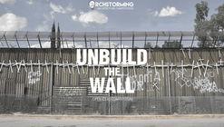 Concurso UNBUILD THE WALL