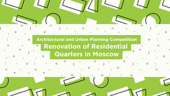 Open Call: Renovation of Residential Quarters in Moscow