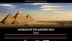 International Competition: Museum of the Ancient Nile (MoAN) Egypt
