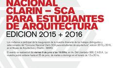 Muestra itinerante del Concurso nacional Clarín - SCA para estudiantes de arquitectura - ediciones 2015 y 2016