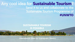 Open Call: Sustainable Tourism is Possible - International Ideas for Guanajuato, Mexico