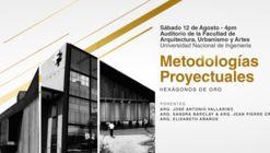 """Conferencia: Metodologías Proyectuales """"Hexágonos de Oro"""" II"""