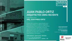 #TardesPiloto: Juan Pablo Ortiz Arquitectos. Obra Reciente