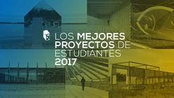 Los mejores proyectos universitarios construidos por nuestros lectores / 2017