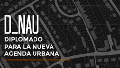Diplomado para la Nueva Agenda Urbana / Tecnológico de Monterrey y ONU-Habitat México
