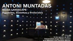 Antoni Muntadas: Seminario Media Landscape. Proyectos, Sistemas y Protocolos