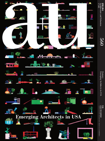 a+u 2017:05 Feature: Emerging Architects in USA