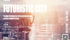 Yilong Futuristic City International Design Competition