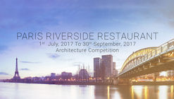Open Call: Paris Riverside Restaurant