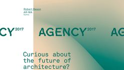 Agency2017: Australasian Student Architecture Congress in Sydney
