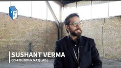 rat[LAB] Studio Founder Sushant Verma: 'Most of Us Are Not Even Ready for the Present'