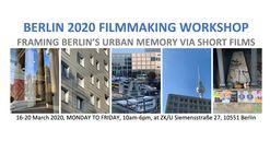 Berlin 2020 Filmmaking Workshop: Framing Urban Memory Via Short Films