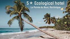 5-star Ecologic Hotel construction - La Pointe du Bout, Martinique