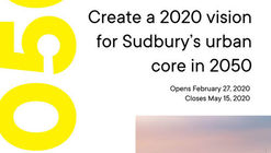Urban Design Ideas Competition: Sudbury 2050