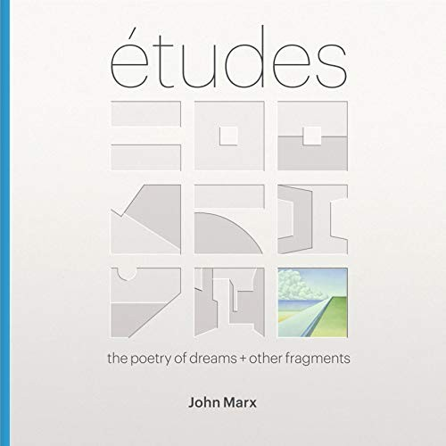 Etudes: The Poetry of Dreams + Other Fragments