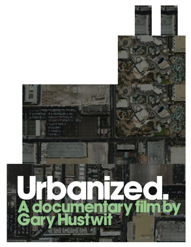 Urbanized: um filme de Gary Hustwit sobre os problemas e as estratégias por trás do Desenho Urbano