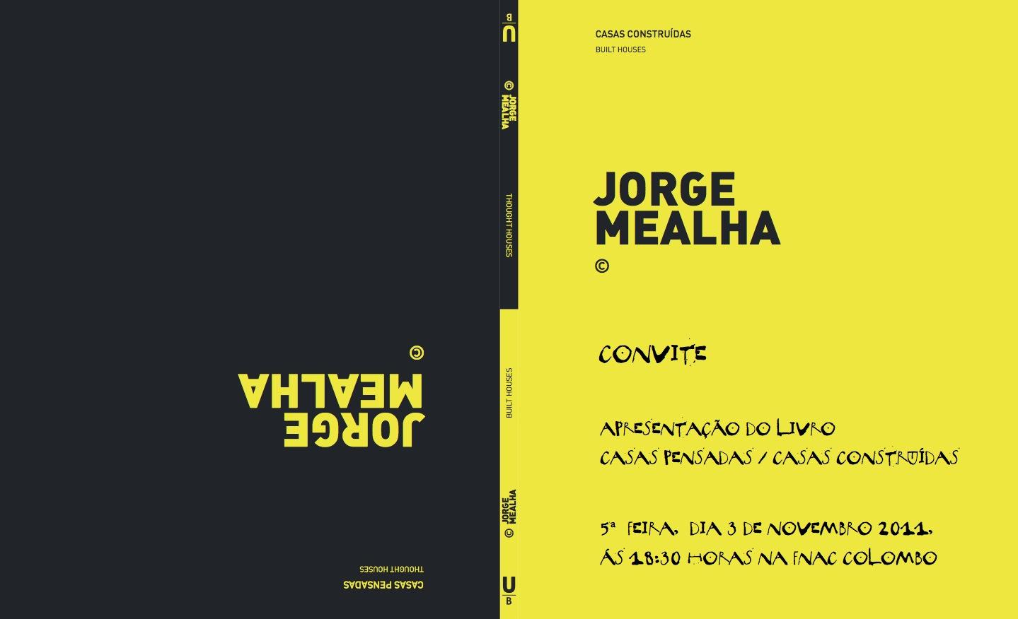 Lançamento do Livro Casas Pensadas.Casas Construídas de Jorge Mealha / Portugal, Convite Divulgação