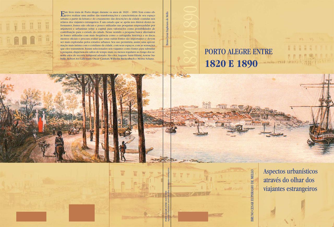 """Lançamento do livro """"Porto Alegre, 1820 a 1890: Aspectos Urbanísticos através do olhar dos viajantes estrangeiros""""  de Bruno Cesar Euphrasio de Mello / Porto Alegre - RS, Convite Divulgação"""