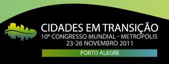 10º Congresso Mundial Metropolis – Cidades em Transição / Porto Alegre - RS