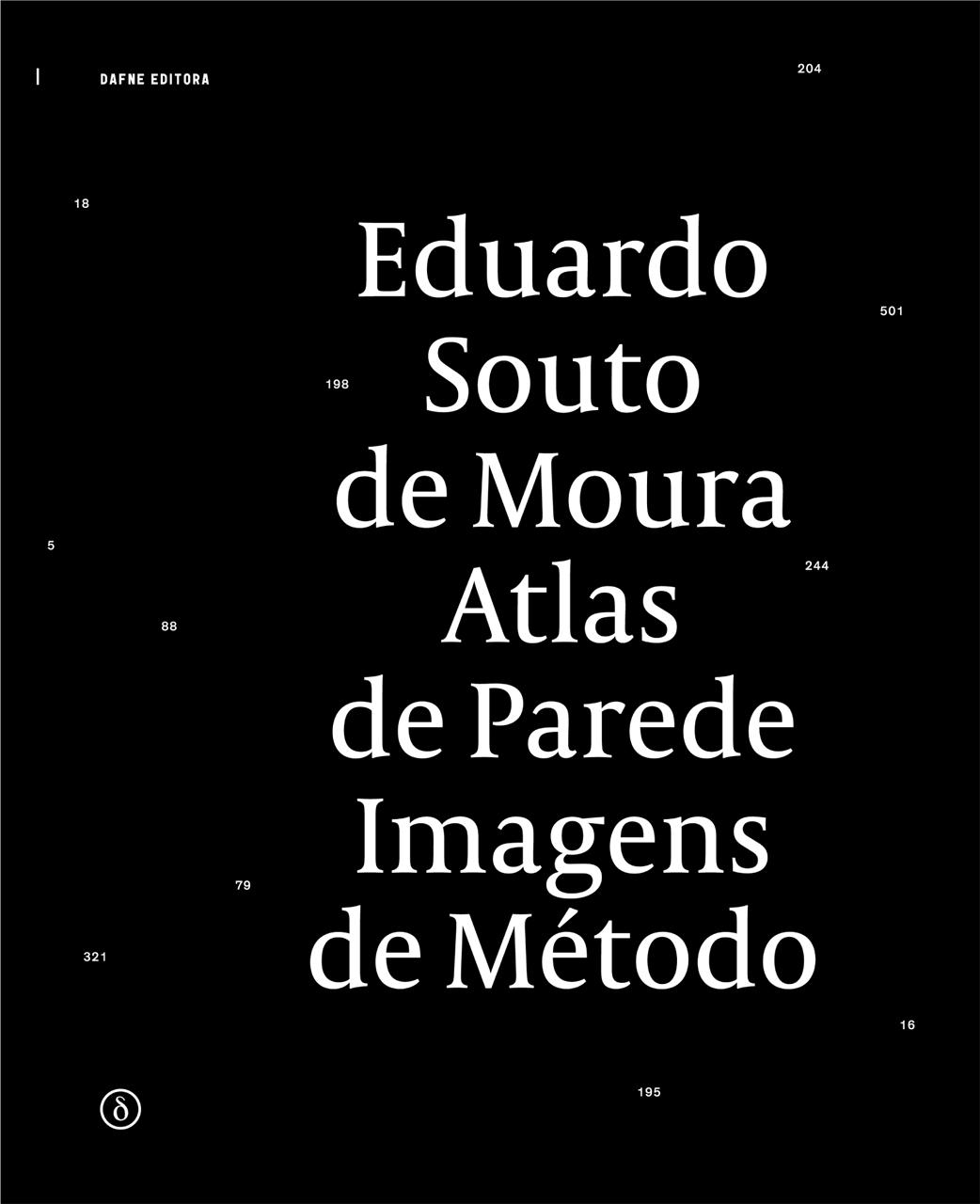 Novo Livro de Eduardo Souto de Moura: Atlas de Parede, Imagens de Método, Cortesia Dafne Editora