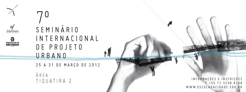 Escola da Cidade promove VII Seminário Internacional de Projeto Urbano / São Paulo