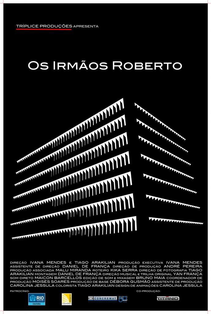 Cinema e Arquitetura:  Estreia: Documentário - Os Irmãos Roberto , Cortesia Tríplice Produções