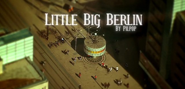 Video: Little Big Berlin, © Pilpop
